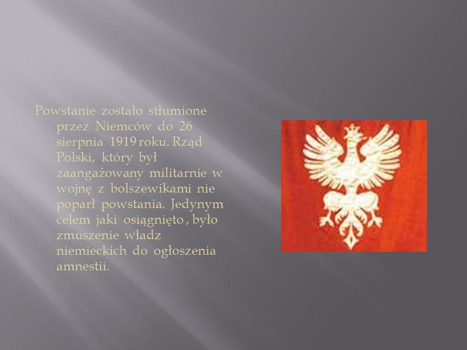 Powstanie zostało stłumione przez Niemców do 26 sierpnia 1919 roku