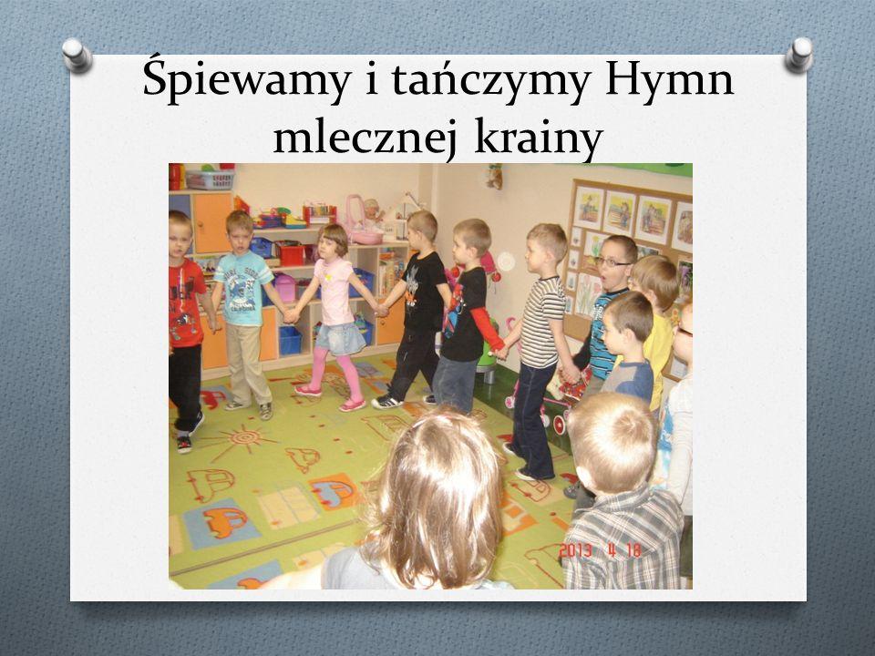 Śpiewamy i tańczymy Hymn mlecznej krainy