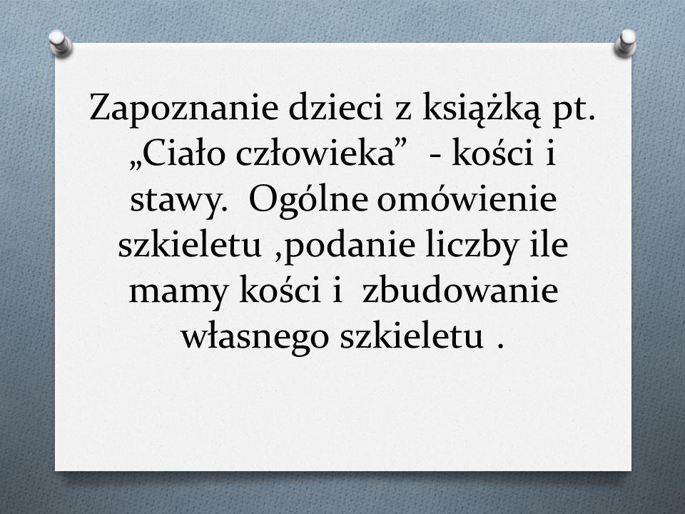 """Zapoznanie dzieci z książką pt. """"Ciało człowieka - kości i stawy"""