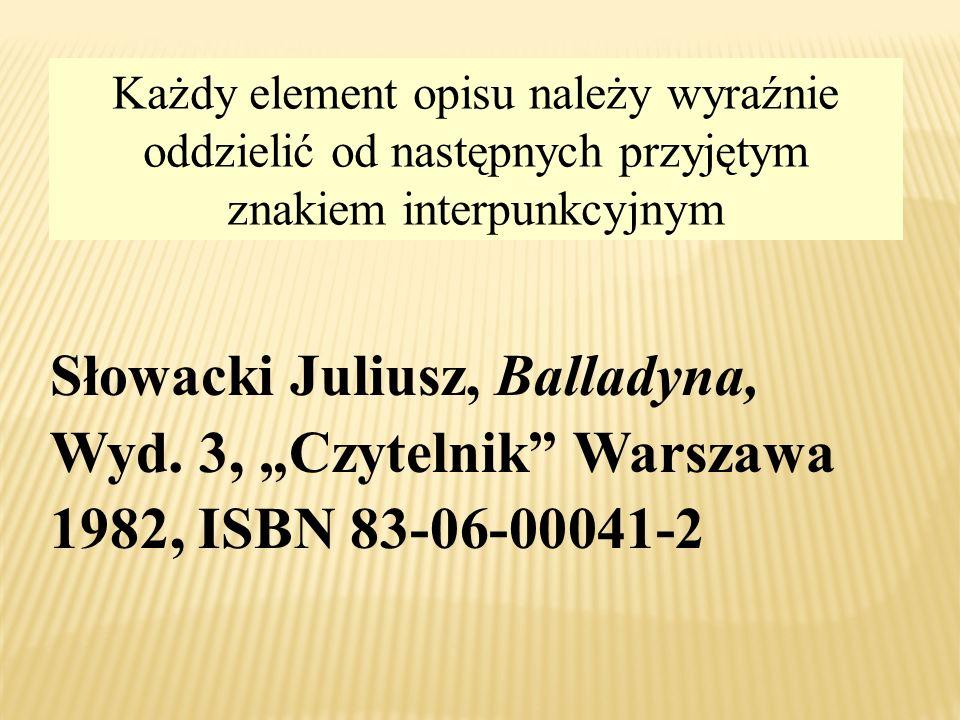 Każdy element opisu należy wyraźnie oddzielić od następnych przyjętym znakiem interpunkcyjnym