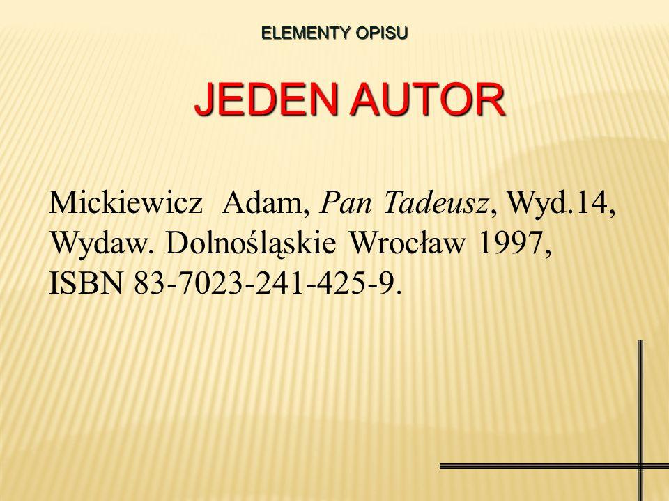 ELEMENTY OPISU JEDEN AUTOR. Mickiewicz Adam, Pan Tadeusz, Wyd.14, Wydaw.