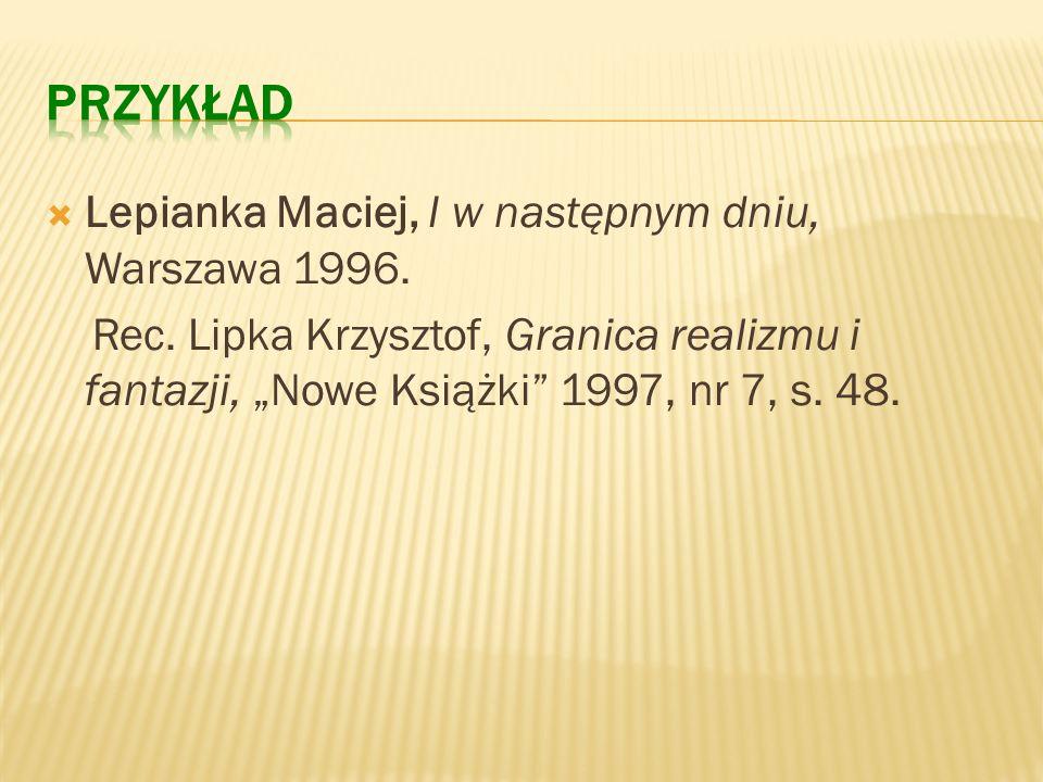 PRZYKŁAD Lepianka Maciej, I w następnym dniu, Warszawa 1996.