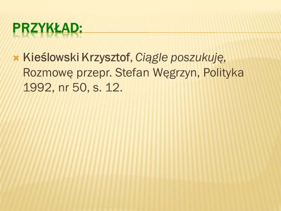 PRZYKŁAD: Kieślowski Krzysztof, Ciągle poszukuję, Rozmowę przepr.