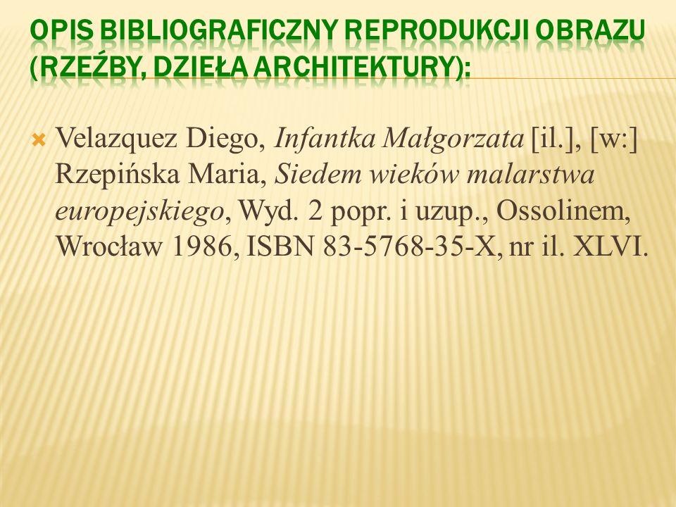 OPIS BIBLIOGRAFICZNY REPRODUKCJI OBRAZU (rzeźby, dzieła architektury):
