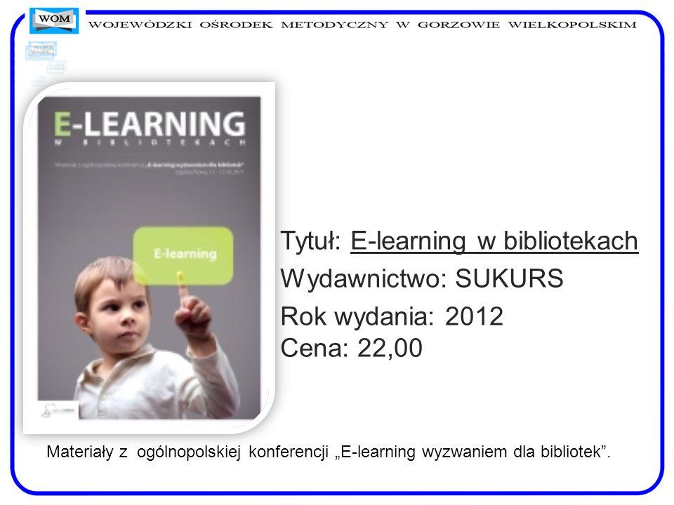 Tytuł: E-learning w bibliotekach Wydawnictwo: SUKURS