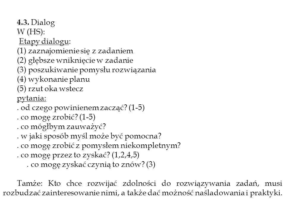 4.3. Dialog W (HS): Etapy dialogu: (1) zaznajomienie się z zadaniem. (2) głębsze wniknięcie w zadanie.