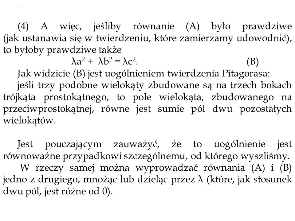 Jak widzicie (B) jest uogólnieniem twierdzenia Pitagorasa: