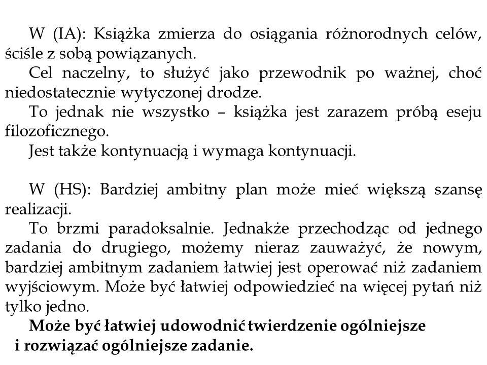 W (IA): Książka zmierza do osiągania różnorodnych celów, ściśle z sobą powiązanych.
