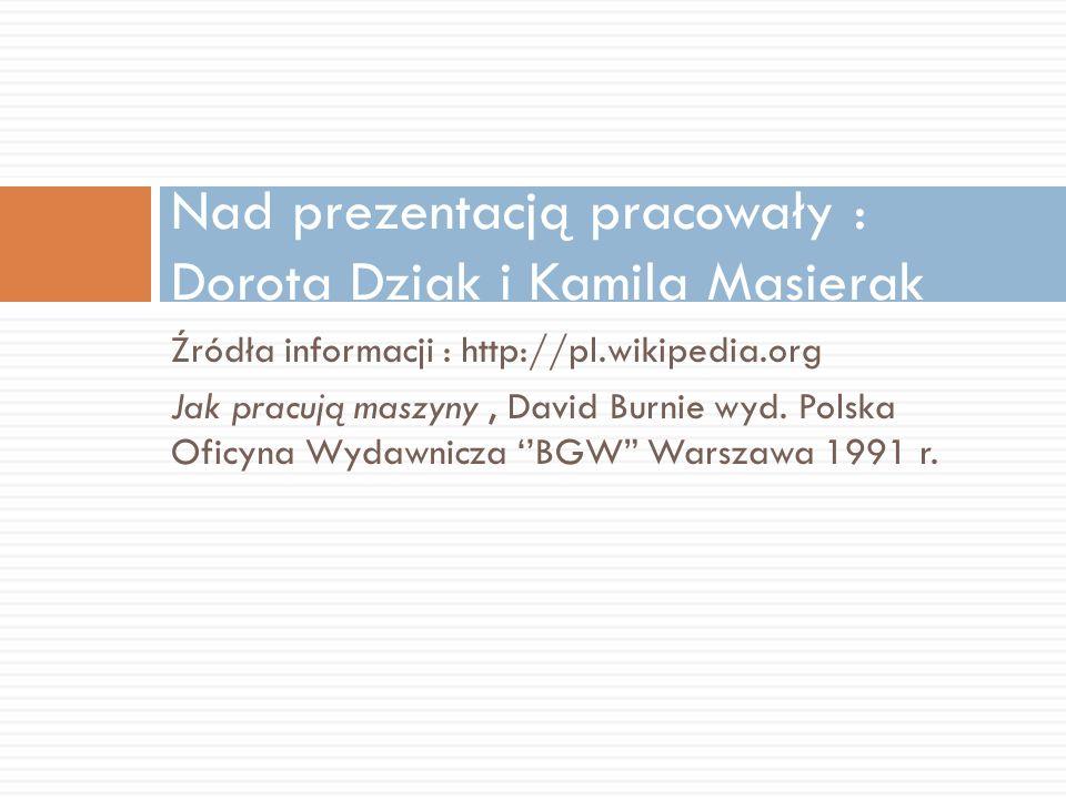 Nad prezentacją pracowały : Dorota Dziak i Kamila Masierak