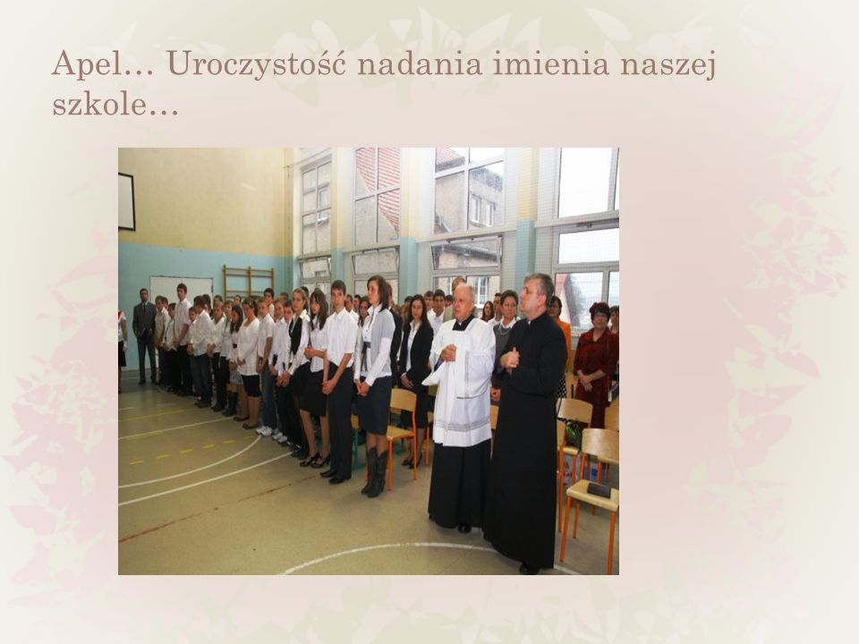 Apel… Uroczystość nadania imienia naszej szkole…