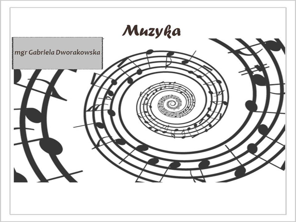 Muzyka mgr Gabriela Dworakowska