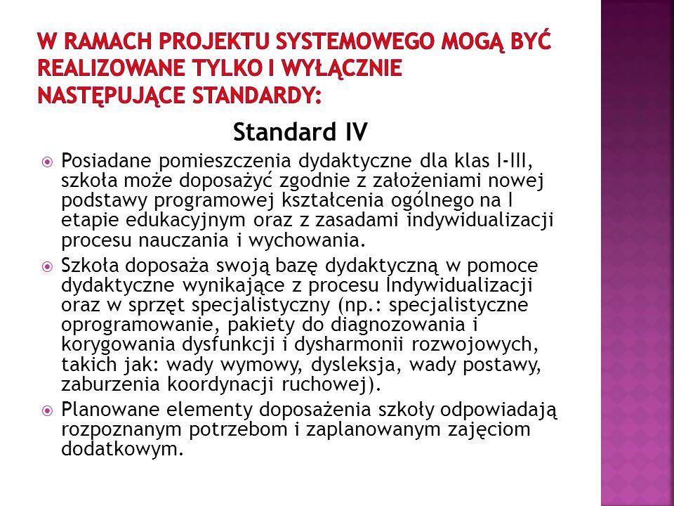W ramach projektu systemowego mogą być realizowane tylko i wyłącznie następujące Standardy: