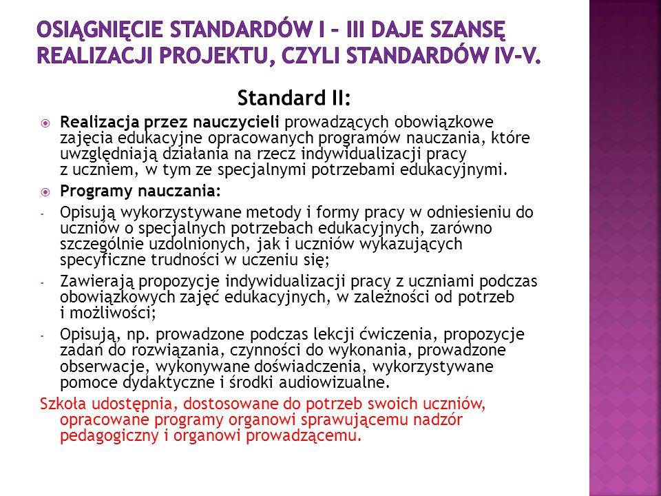 Osiągnięcie Standardów i – IIi daje szansę realizacji projektu, czyli Standardów IV-V.