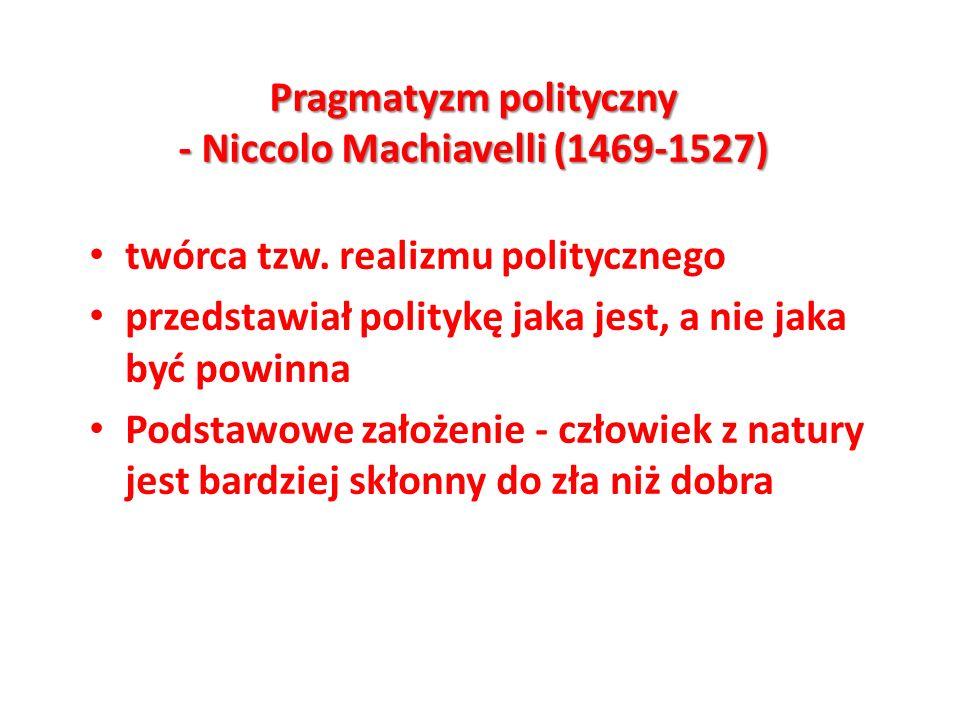 Pragmatyzm polityczny - Niccolo Machiavelli (1469-1527)