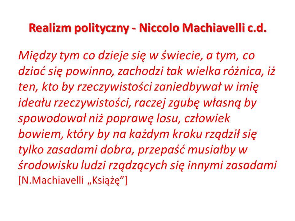 Realizm polityczny - Niccolo Machiavelli c.d.