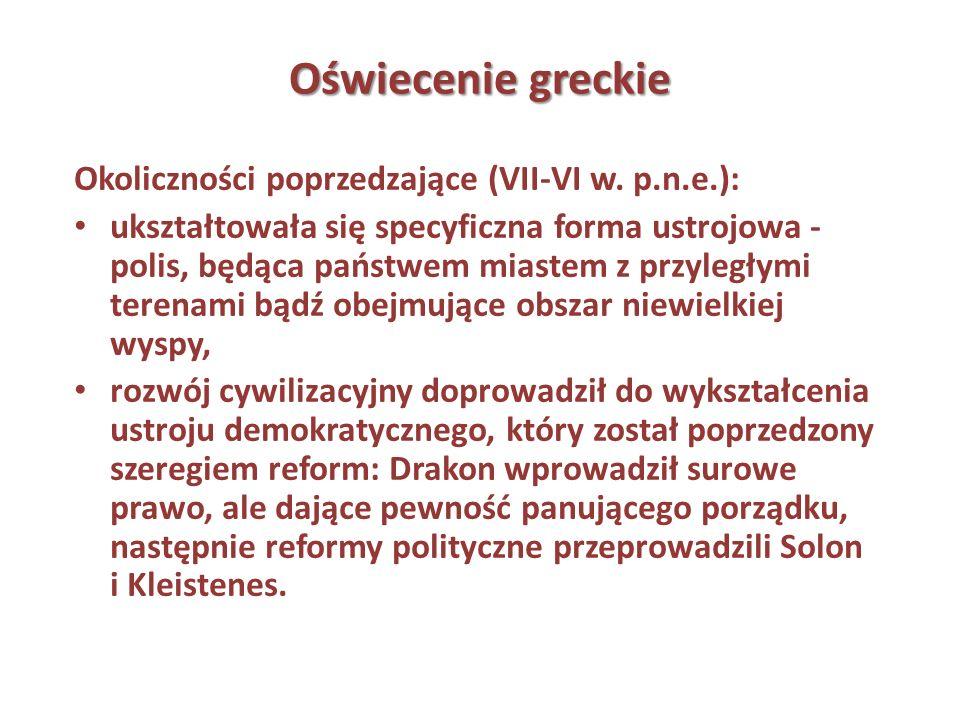 Oświecenie greckie Okoliczności poprzedzające (VII-VI w. p.n.e.):