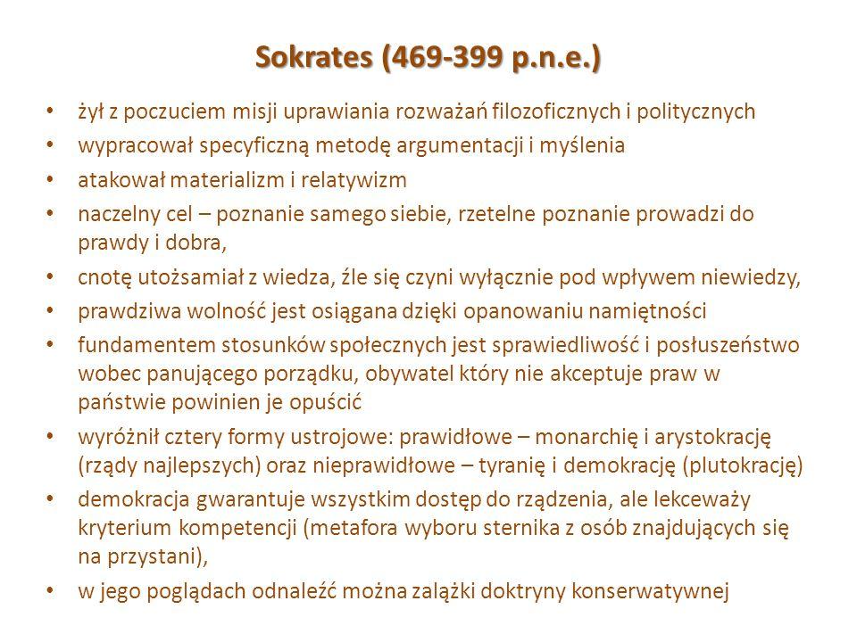 Sokrates (469-399 p.n.e.) żył z poczuciem misji uprawiania rozważań filozoficznych i politycznych.