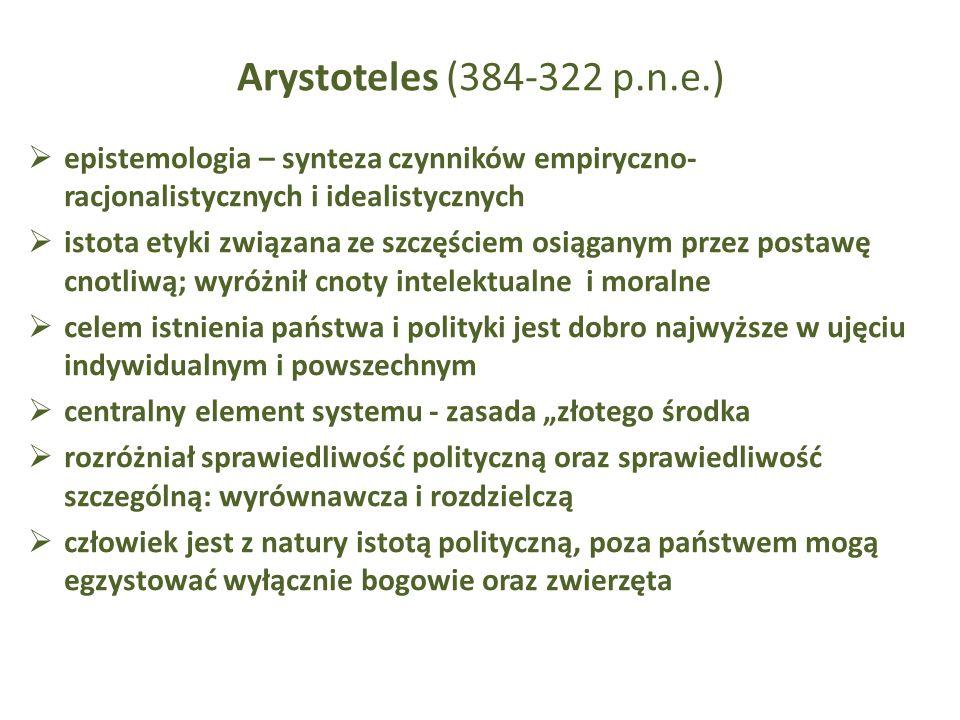 Arystoteles (384-322 p.n.e.) epistemologia – synteza czynników empiryczno-racjonalistycznych i idealistycznych.