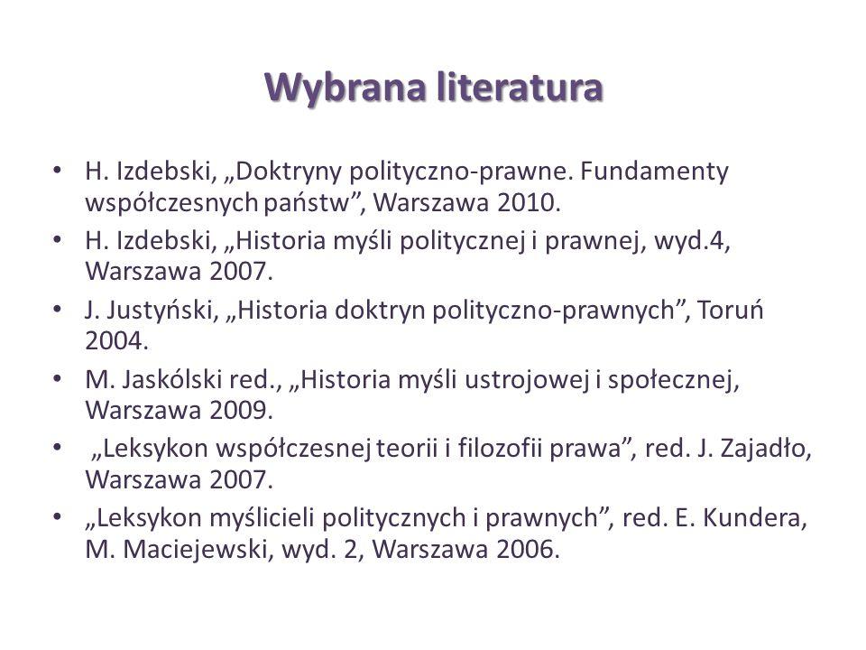 """Wybrana literatura H. Izdebski, """"Doktryny polityczno-prawne. Fundamenty współczesnych państw , Warszawa 2010."""