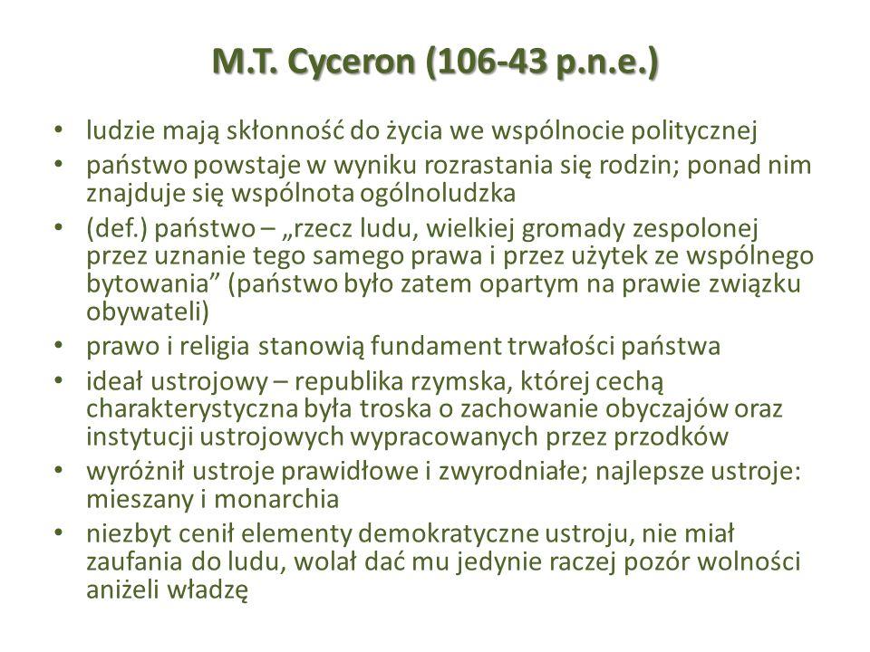 M.T. Cyceron (106-43 p.n.e.) ludzie mają skłonność do życia we wspólnocie politycznej.