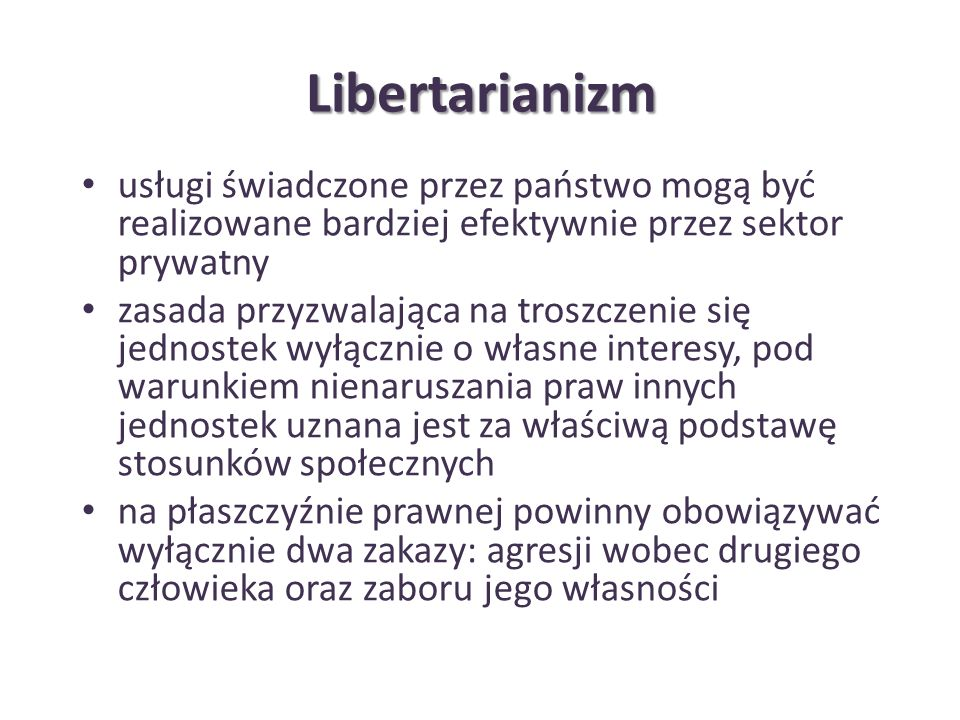 Libertarianizm usługi świadczone przez państwo mogą być realizowane bardziej efektywnie przez sektor prywatny.