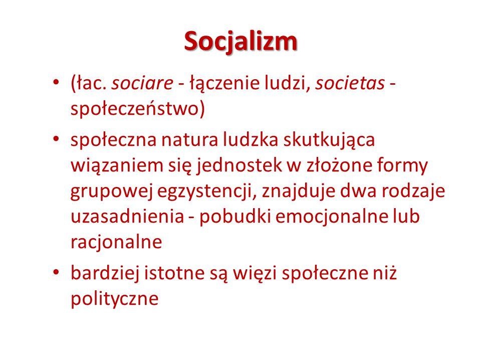 Socjalizm (łac. sociare - łączenie ludzi, societas - społeczeństwo)