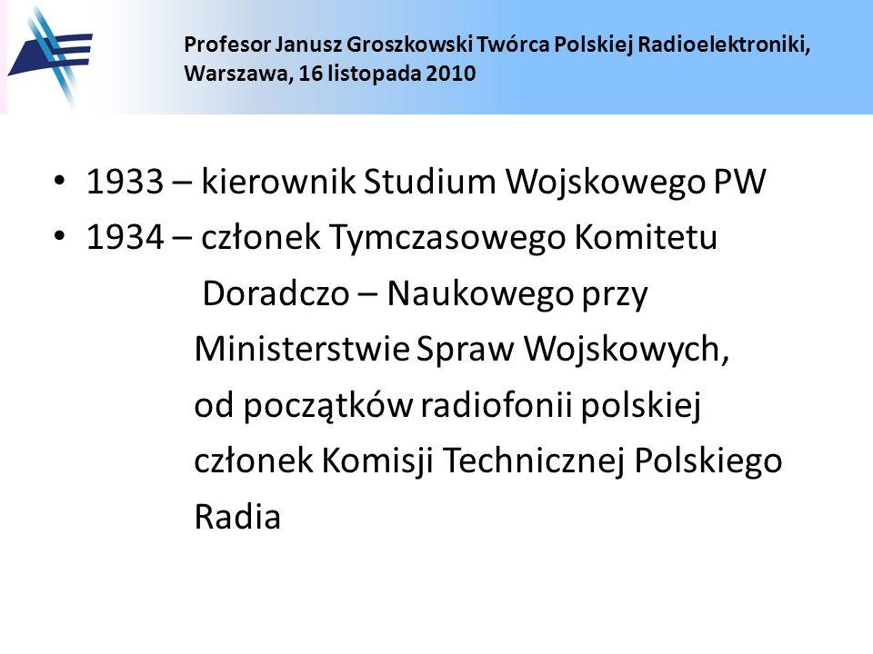 1933 – kierownik Studium Wojskowego PW