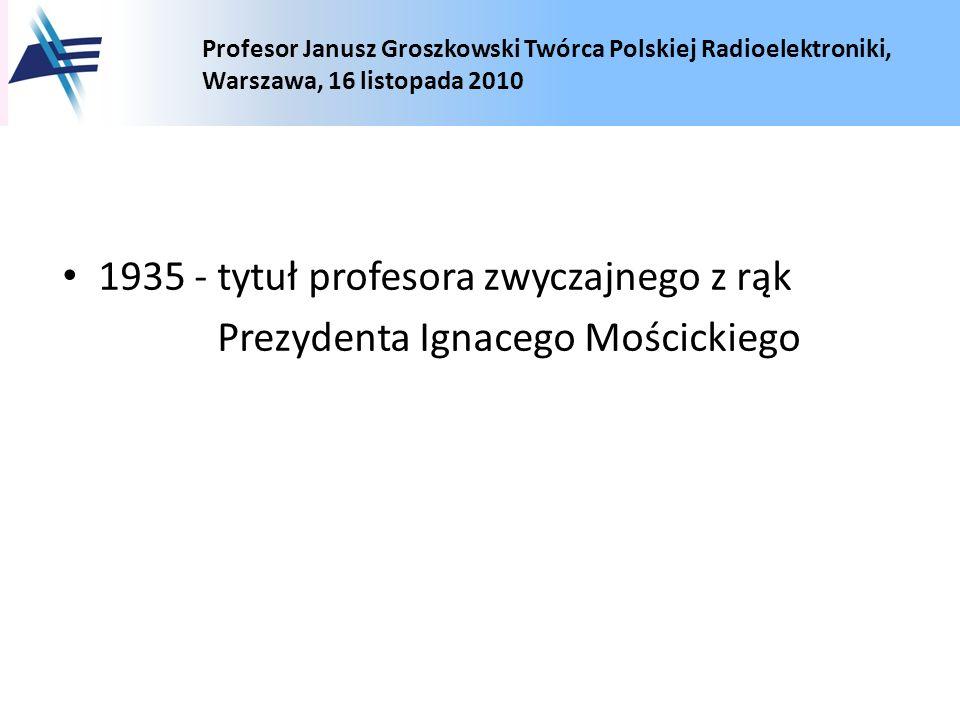 1935 - tytuł profesora zwyczajnego z rąk