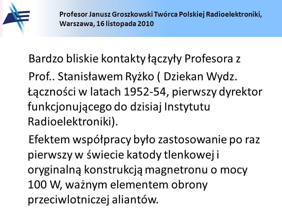 Bardzo bliskie kontakty łączyły Profesora z Prof