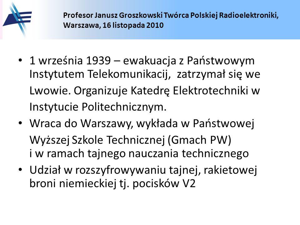 1 września 1939 – ewakuacja z Państwowym Instytutem Telekomunikacij, zatrzymał się we
