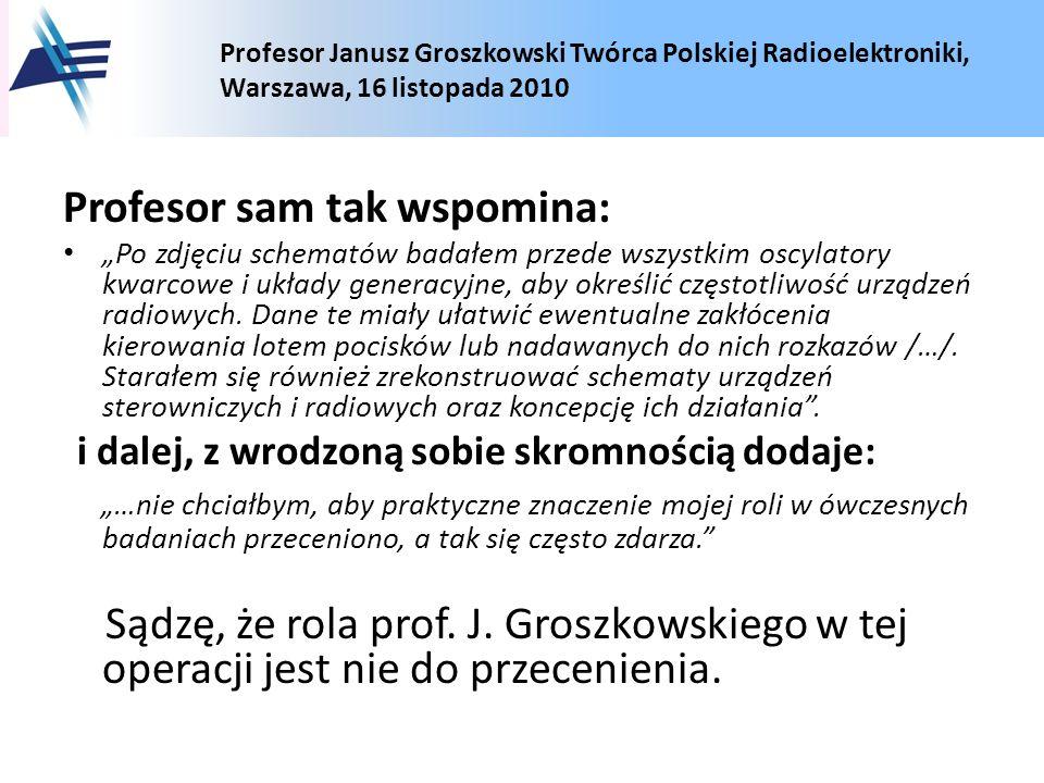 Profesor sam tak wspomina: