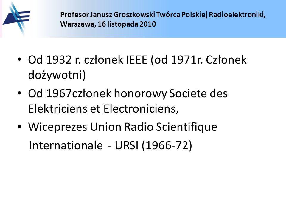 Od 1932 r. członek IEEE (od 1971r. Członek dożywotni)