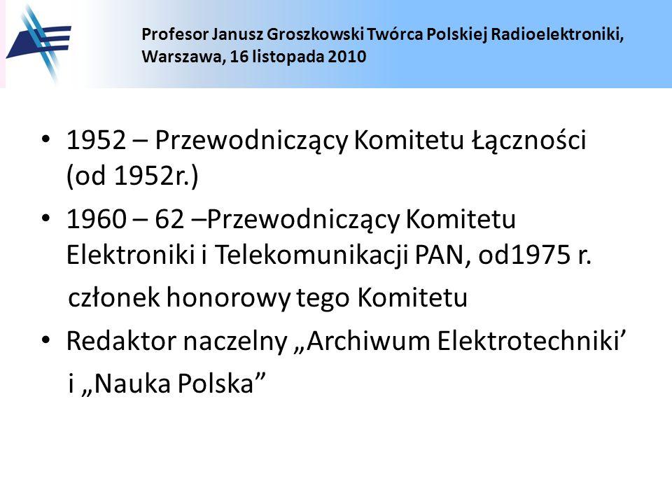 1952 – Przewodniczący Komitetu Łączności (od 1952r.)