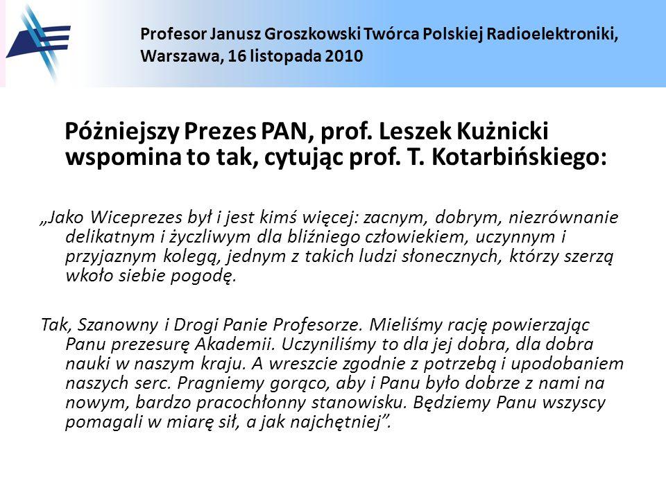 Póżniejszy Prezes PAN, prof