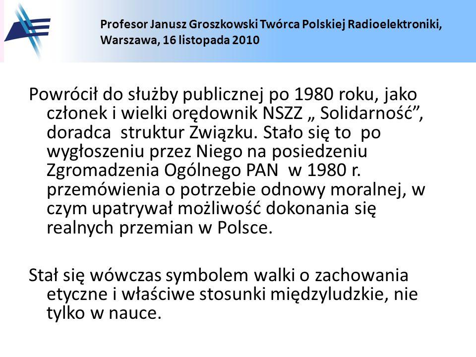 """Powrócił do służby publicznej po 1980 roku, jako członek i wielki orędownik NSZZ """" Solidarność , doradca struktur Związku."""