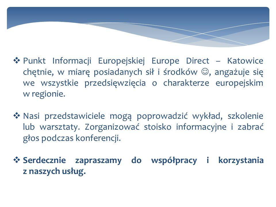 Punkt Informacji Europejskiej Europe Direct – Katowice chętnie, w miarę posiadanych sił i środków , angażuje się we wszystkie przedsięwzięcia o charakterze europejskim w regionie.