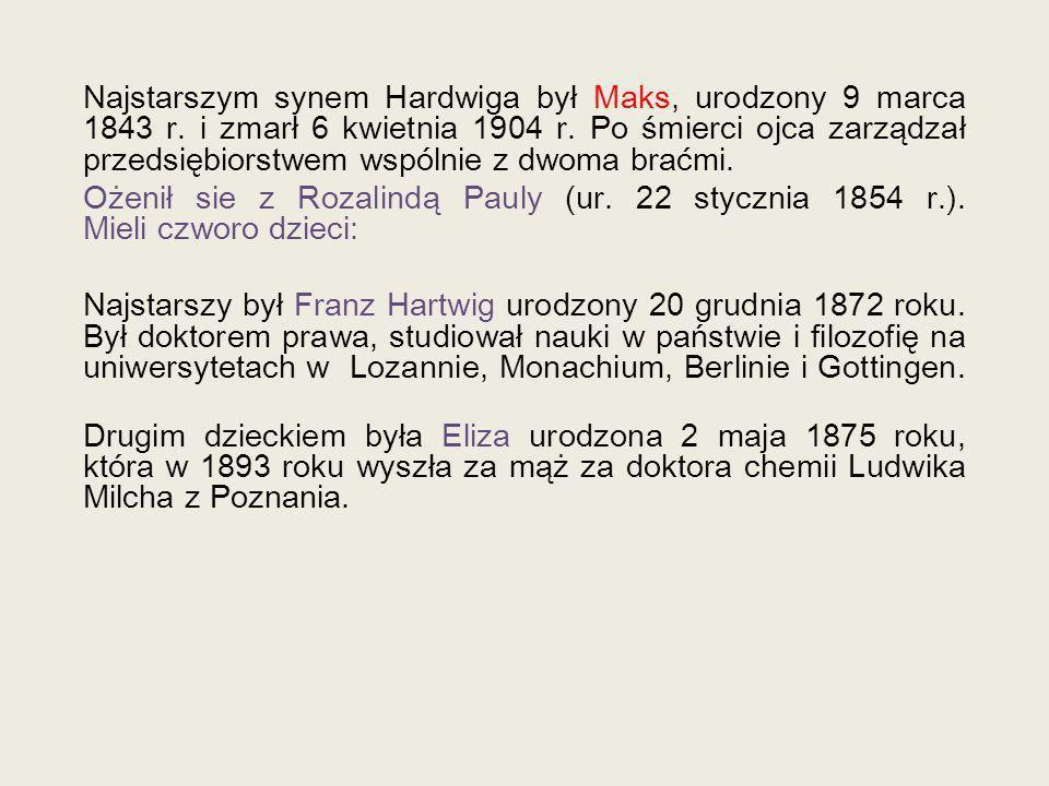 Najstarszym synem Hardwiga był Maks, urodzony 9 marca 1843 r