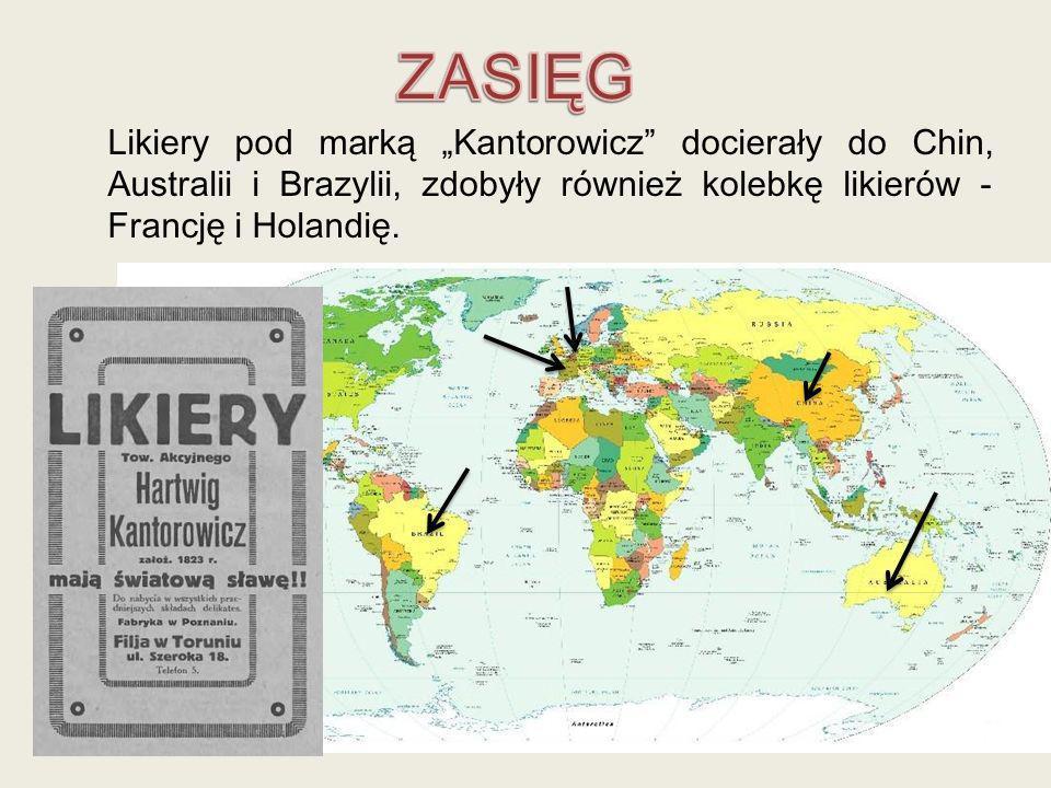 """ZASIĘGLikiery pod marką """"Kantorowicz docierały do Chin, Australii i Brazylii, zdobyły również kolebkę likierów - Francję i Holandię."""
