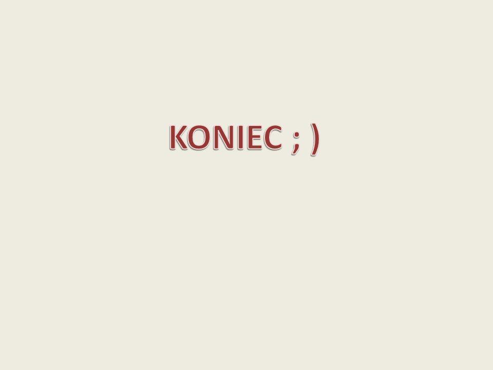 KONIEC ; )