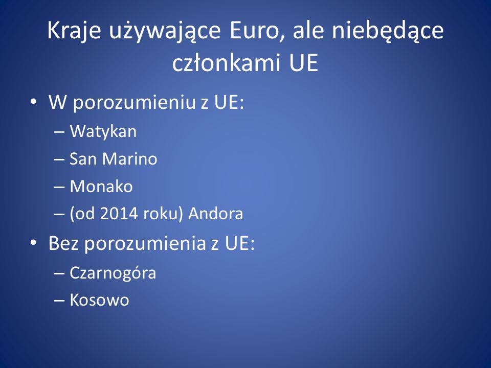 Kraje używające Euro, ale niebędące członkami UE