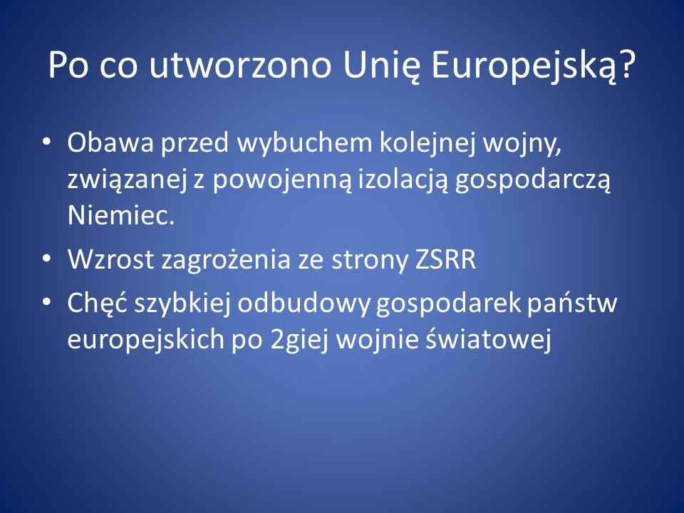 Po co utworzono Unię Europejską