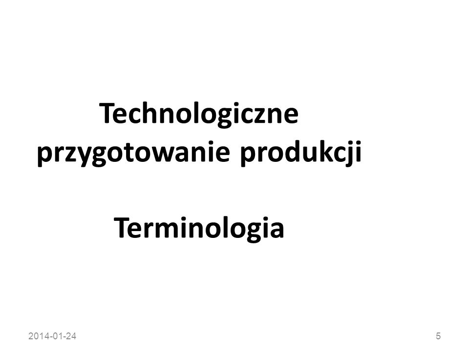 Technologiczne przygotowanie produkcji Terminologia