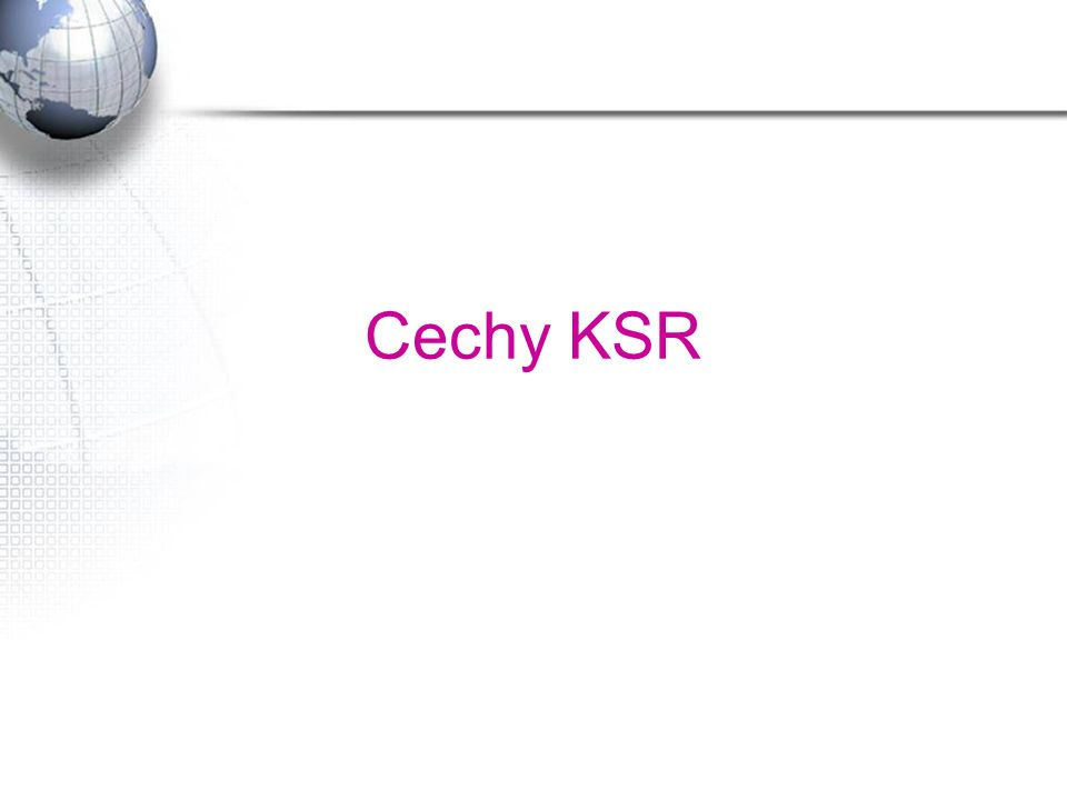 Cechy KSR