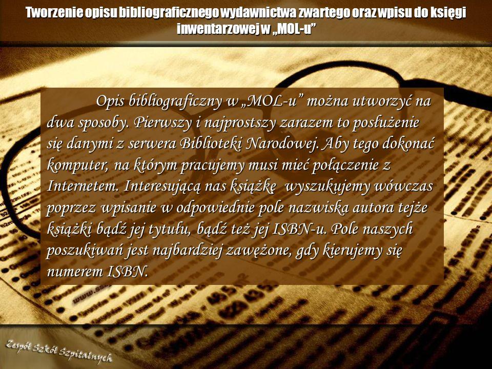 """Tworzenie opisu bibliograficznego wydawnictwa zwartego oraz wpisu do księgi inwentarzowej w """"MOL-u"""