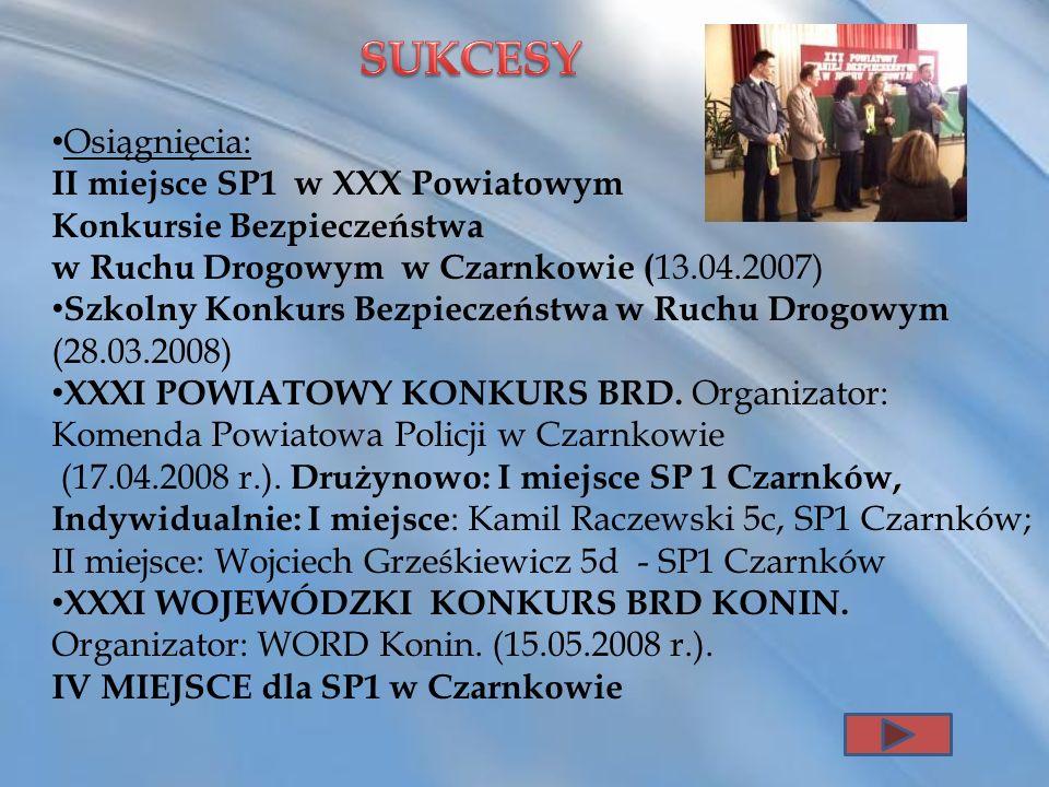 SUKCESY Osiągnięcia: II miejsce SP1 w XXX Powiatowym