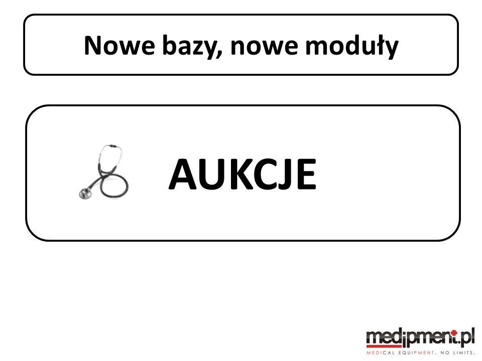Nowe bazy, nowe moduły Stan portalu medipment.pl AUKCJE