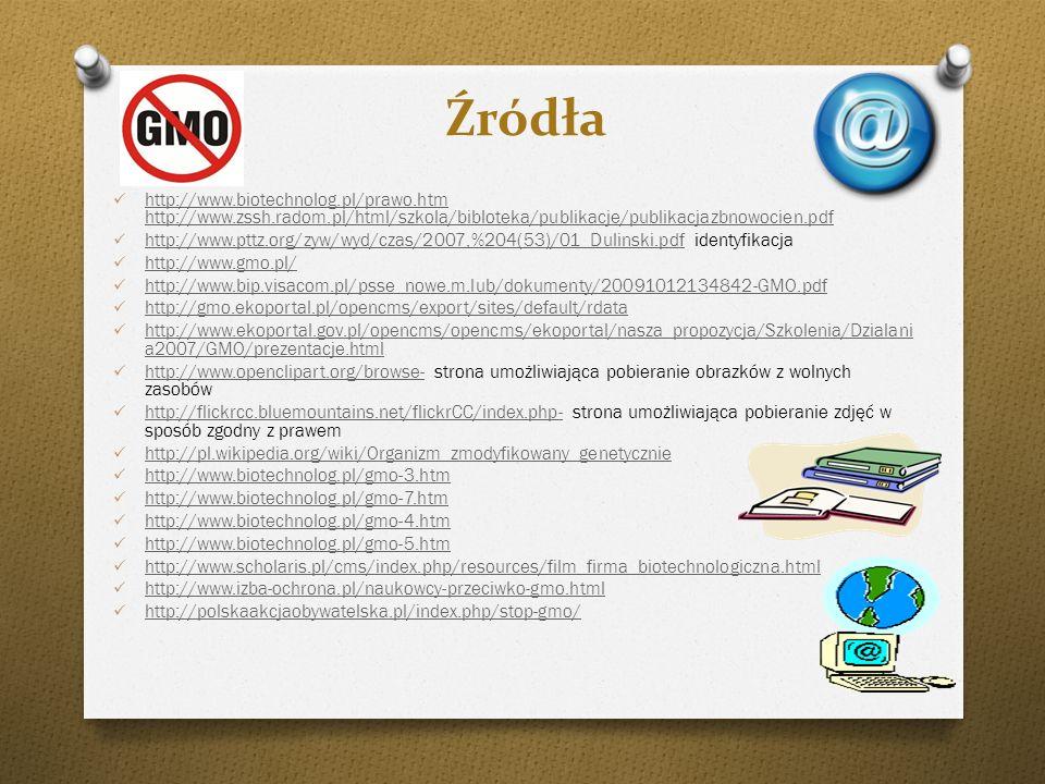 Źródła http://www.biotechnolog.pl/prawo.htm http://www.zssh.radom.pl/html/szkola/bibloteka/publikacje/publikacjazbnowocien.pdf.