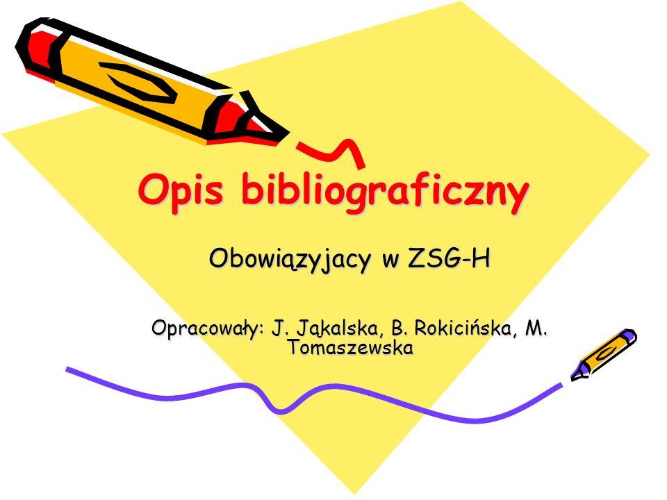 Opracowały: J. Jąkalska, B. Rokicińska, M. Tomaszewska