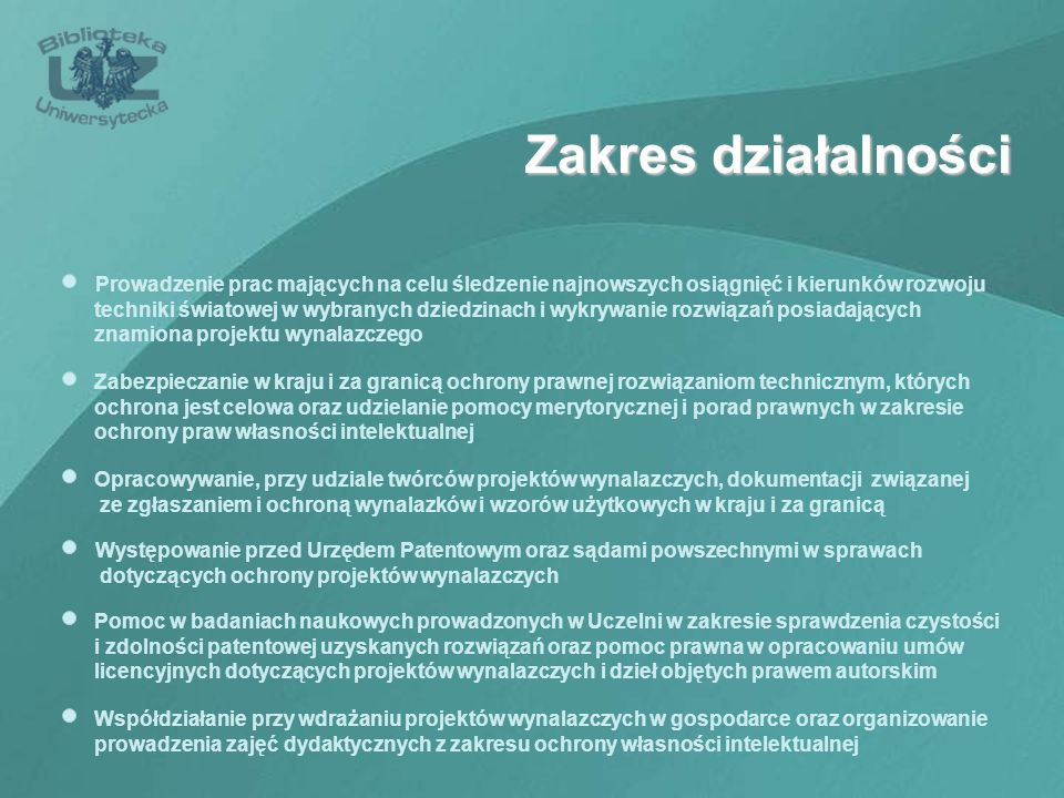 Zakres działalności Zabezpieczanie w kraju i za granicą ochrony prawnej rozwiązaniom technicznym, których.