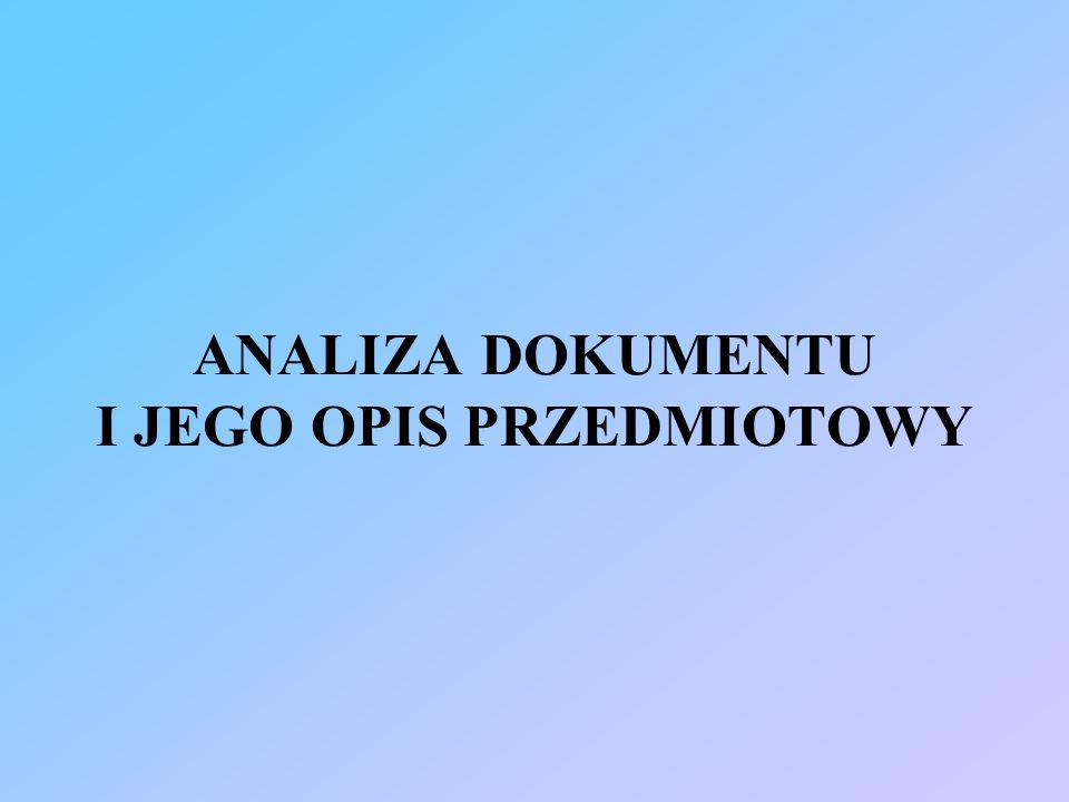 ANALIZA DOKUMENTU I JEGO OPIS PRZEDMIOTOWY